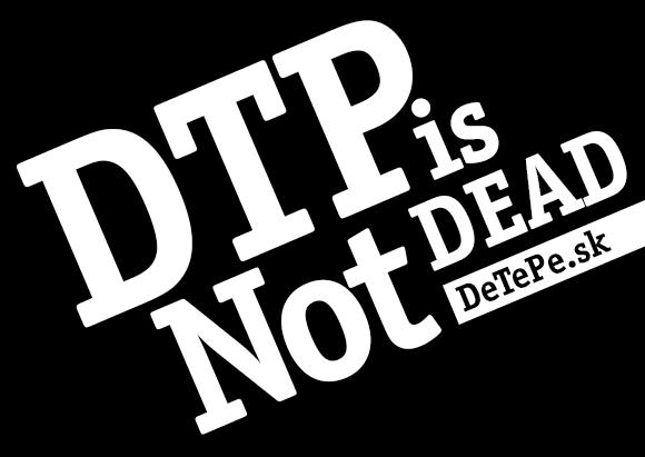 dtp is not dead B - Staňte sa našim fanúšikom na sociálnych sieťach