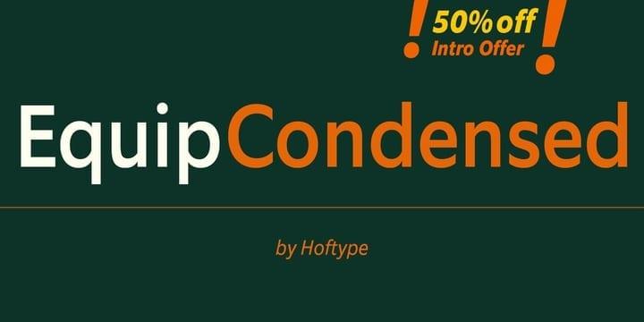 124329 - Font dňa – EquipCondensed (od 0€, rodina 72,83€)