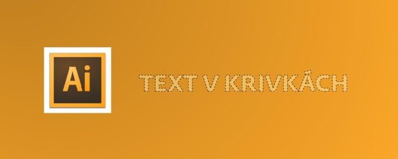 72f9d76a1520bbc01f7af897018164d4 800x320 - PDF – prevod textu do kriviek v Adobe Illustrator