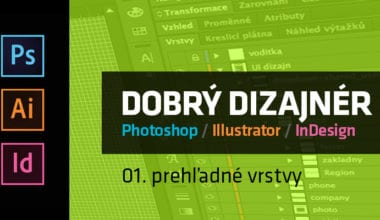blog tutorial dobry dizajner 01 prehladne vrstvy 380x220 - Dobrý grafický dizajnér – 01. prehľadné vrstvy
