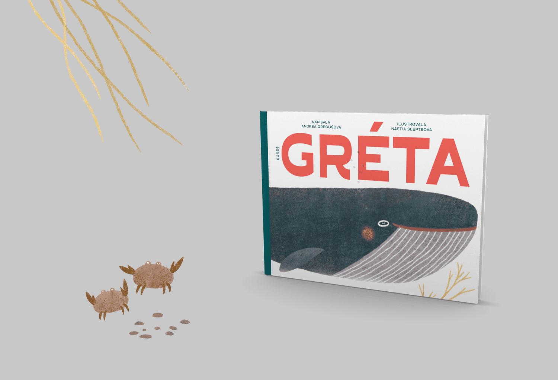 Greta - GRÉTA: Detská knižka o veľrybe, ktorá potrebuje podporu