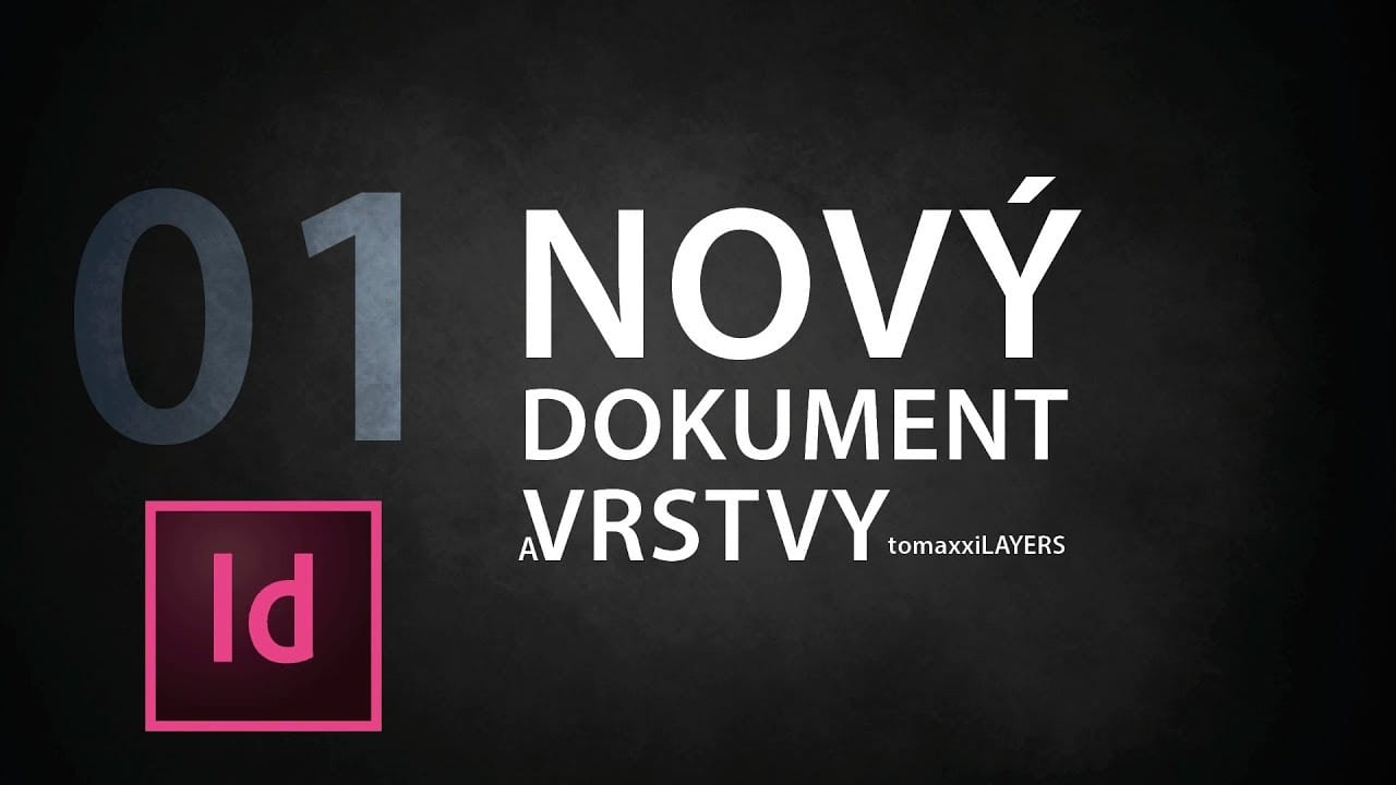 indesign tutorial 01 nov dokument a vrstvy h5iwla tkdk - InDesign tutorial 01: Nový dokument a vrstvy