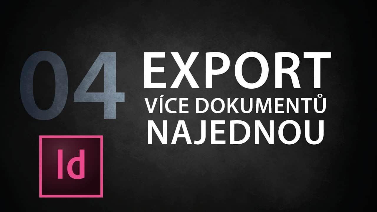 indesign tutorial 04 export viacer ch dokumentov naraz hdpqgkj4vgw - InDesign tutorial 04: Export viacerých dokumentov naraz